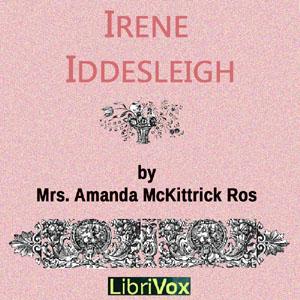 Irene Iddesleigh by Ros, Amanda McKittrick