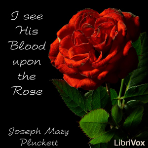 I see His Blood upon the Rose by Plunkett, Joseph Mary