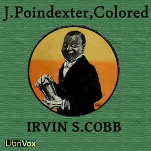 J. Poindexter, Colored by Cobb, Irvin S.