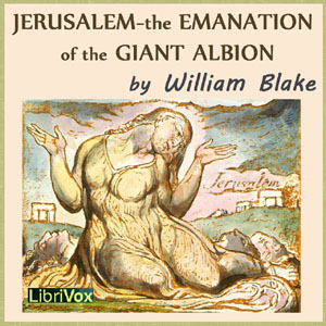 Jerusalem - The Emanation of the Giant A... by Blake, William