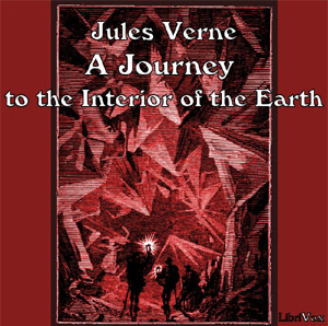 Journey to the Interior of the Earth, A by Verne, Jules