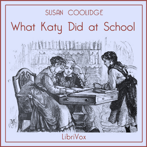 What Katy Did at School by Coolidge, Susan