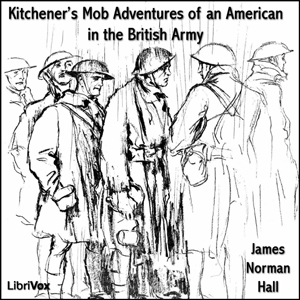 Kitchener's Mob Adventures of an America... by Hall, James Norman