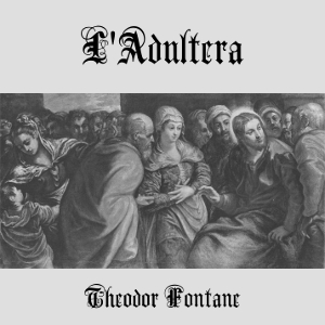L'Adultera by Fontane, Theodor