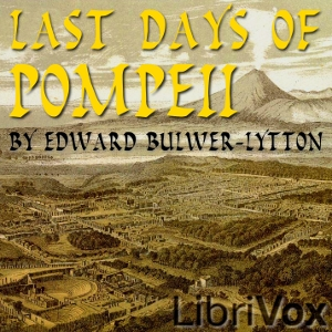Last Days of Pompeii by Bulwer-Lytton, Edward George