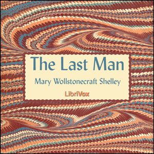 Last Man, The by Shelley, Mary Wollstonecraft