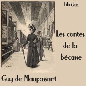 Contes de la bécasse, Les by Maupassant, Guy de