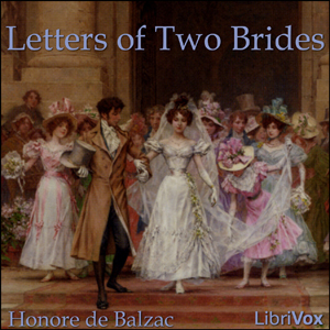 Letters of Two Brides by Balzac, Honoré de