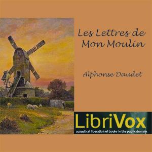 Lettres de mon moulin by Daudet, Alphonse