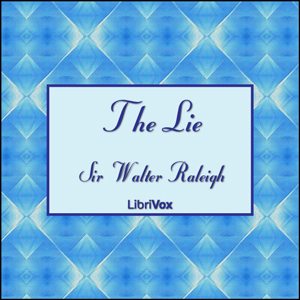 Lie, The (version 2) by Raleigh, Walter, Sir
