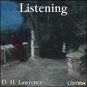 Listening by Lawrence, D. H.
