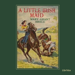 Little Bush Maid, A by Bruce, Mary Grant