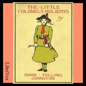 Little Colonel's Holidays, The by Johnston, Annie Fellows