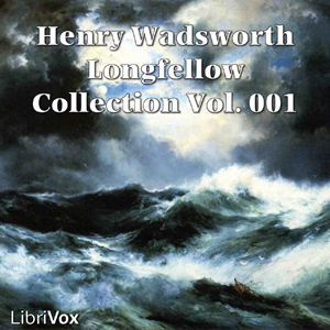 Henry Wadsworth Longfellow Collection Vo... by Longfellow, Henry Wadsworth