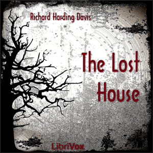 Lost House, The by Davis, Richard Harding