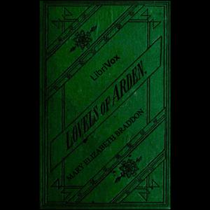Lovels of Arden, The by Braddon, Mary Elizabeth