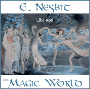 Magic World, The by Nesbit, E. (Edith)