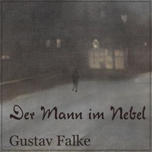 Mann im Nebel, Der by Falke, Gustav