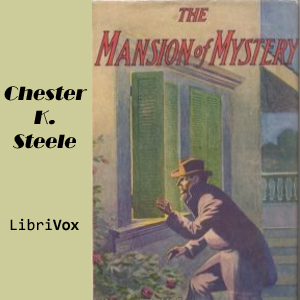 Mansion of Mystery, The by Steele, Chester K.