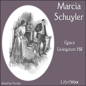 Marcia Schuyler by Hill, Grace Livingston