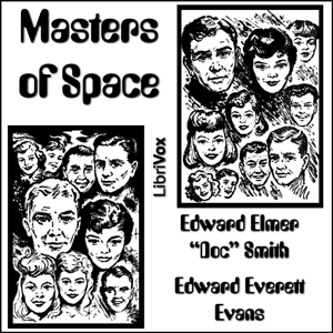 "Masters of Space by Smith, E. E. ""Doc"""