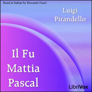 Il fu Mattia Pascal by Pirandello, Luigi