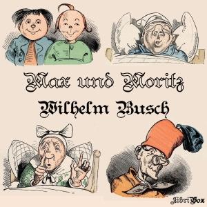 Max und Moritz (version 2) by Busch, Wilhelm