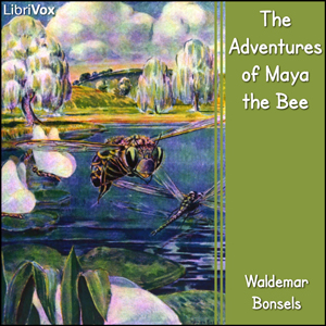 Adventures of Maya the Bee, The by Bonsels, Waldemar