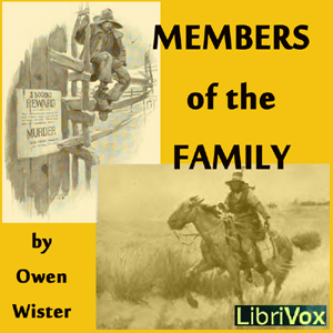 Members of the Family by Wister, Owen