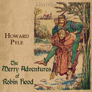 Merry Adventures of Robin Hood, The by Pyle, Howard