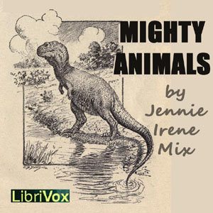 Mighty Animals by Mix, Jennie Irene