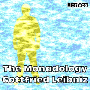 Monadology, The by Leibniz, Gottfried Wilhelm
