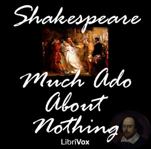 Much Ado About Nothing by Shakespeare, William