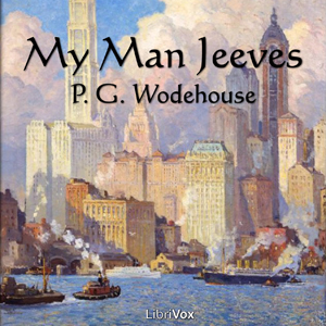 My Man Jeeves by Wodehouse, P. G.