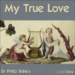 My True Love by Sidney, Philip, Sir