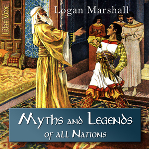 Myths and Legends of All Nations by Marshall, Logan