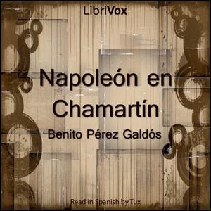 Napoleón en Chamartín by Pérez Galdós, Benito