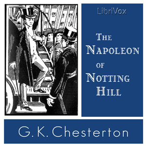 Napoleon of Notting Hill, The by Chesterton, G. K.