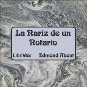 Nariz de un notario, La by About, Edmond