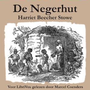 Negerhut, De by Stowe, Harriet Beecher
