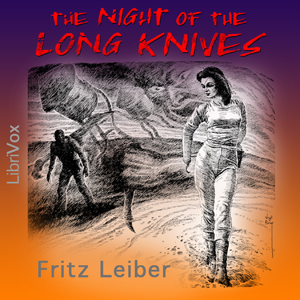 Night of the Long Knives, The by Leiber, Fritz