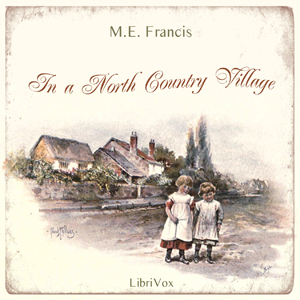 In a North Country Village by Francis, M. E.