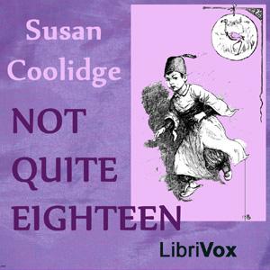 Not Quite Eighteen by Coolidge, Susan