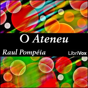 Ateneu, O by Pompeia, Raul
