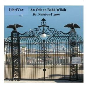 Ode to Bahá'u'lláh, An by Nabíl-i-A'zam