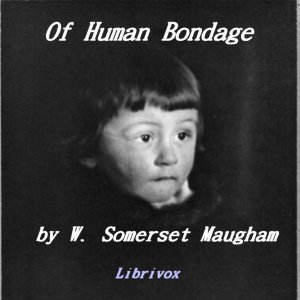 Of Human Bondage by Maugham, W. Somerset