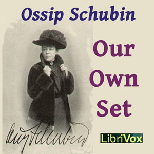 Our Own Set by Schubin, Ossip
