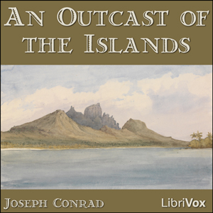 Outcast Of The Islands, An by Conrad, Joseph
