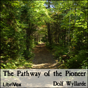 Pathway of the Pioneer, The by Wyllarde, Dolf