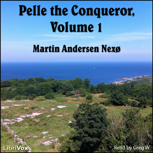 Pelle the Conqueror (Volume 1) by Nexø, Martin Andersen
